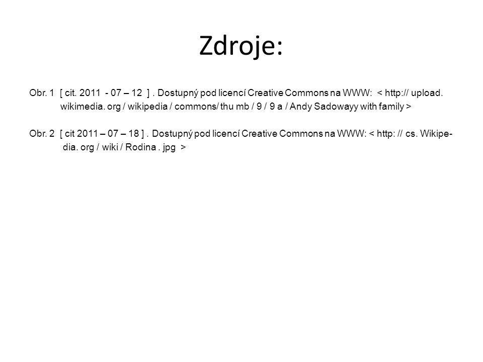 Zdroje: Obr. 1 [ cit. 2011 - 07 – 12 ] . Dostupný pod licencí Creative Commons na WWW: < http:// upload.